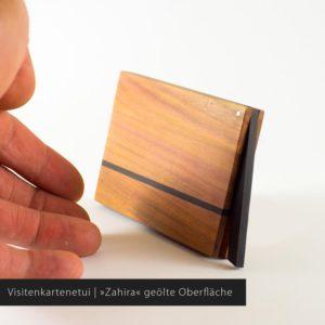 Das Visitenkartenetui »Zahira« aus Zwetschgenholz mit geölter Oberfläche (empfohlen)